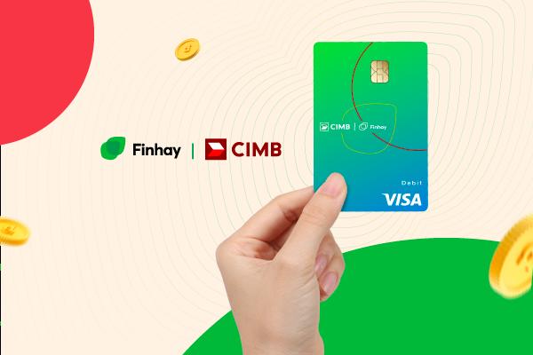 """Thẻ Visa Debit CIMB - Finhay: """"Chạm"""" mọi thứ trong tầm tay!"""